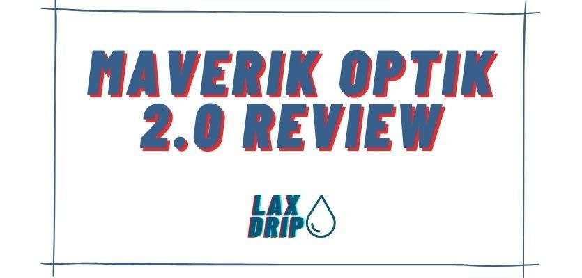Maverik Optik 2.0 Review