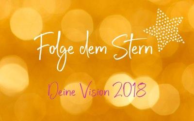 6. Jänner 2018: Folge dem Stern – Visionsworkshop