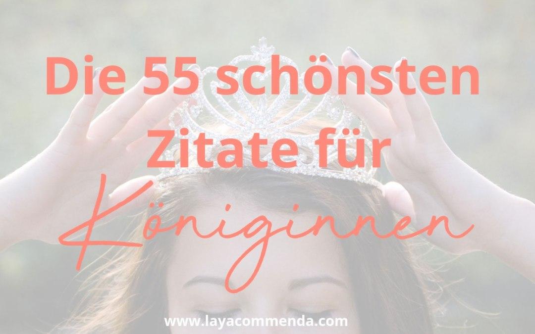 Die 55 schönsten Zitate für Königinnen, Kaiserinnen und Göttinnen
