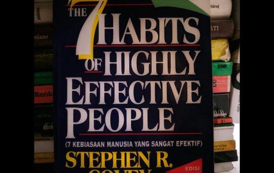 """Review Buku """"The 7 Habits of Highly Effective People"""": Langkah Awal Mengubah Kebiasaan (Bagian I)"""