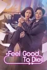 Feel Good To Die