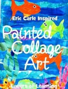 Painted Collage Art, Inspired By Eric Carle