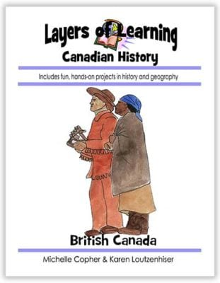 British Canada unit from Layers of Learning