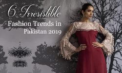 6 Irresistible fashion trends in Pakistan 2019