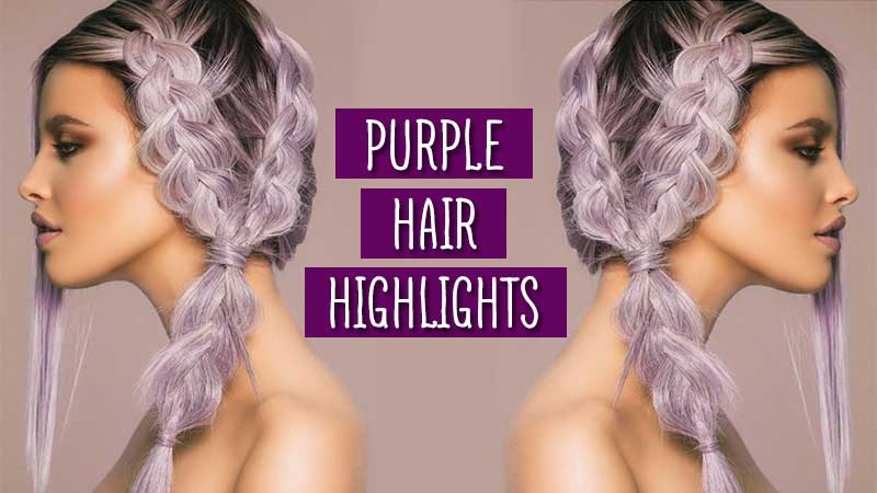 12 Most Fantastic Purple Hair Highlights To Copy ASAP