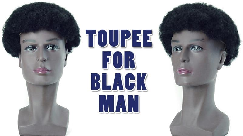 Cracking The Secrets Of Toupee For Black Man