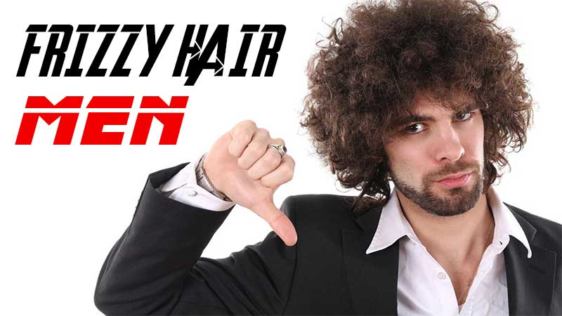 Learn Exactly How I Improved Frizzy Hair Men In 2 Weeks