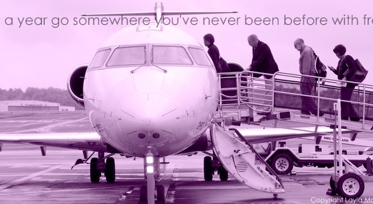 Go Somewhere You've Never Been Before