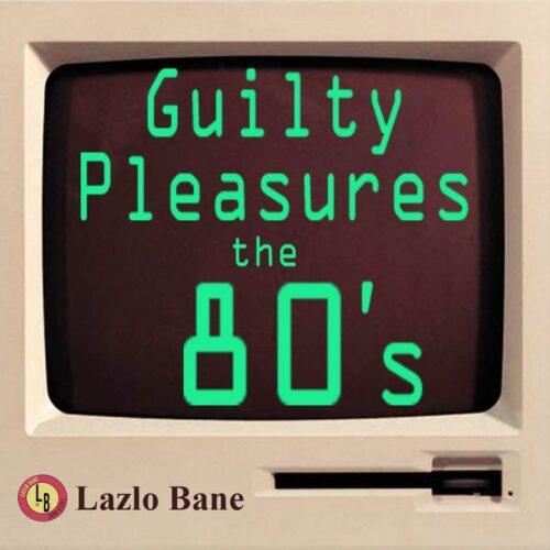 Guilty Pleasures the 80's Volume 1 lyrics added