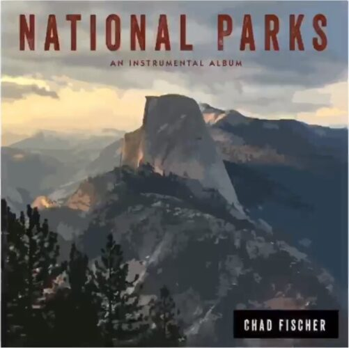 Chad Fischer's National Parks released