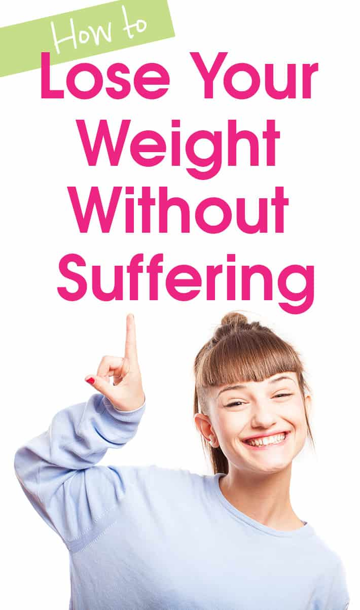 How to Lose Your Weight Without Suffering