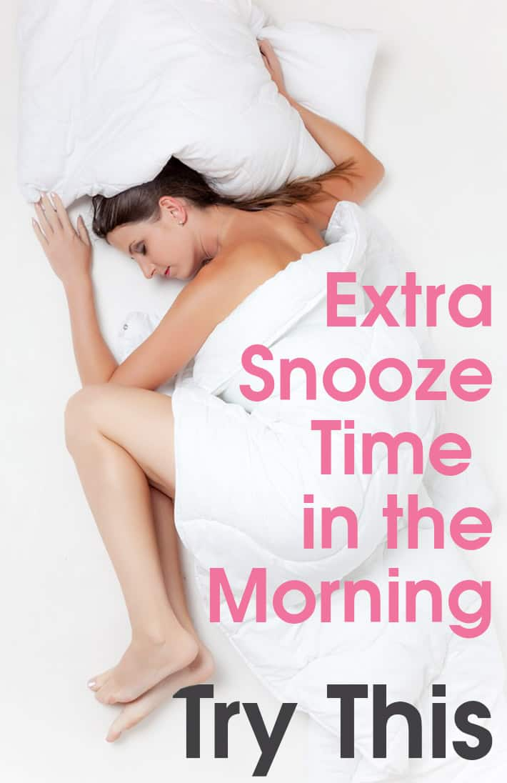 Extra Snooze Time in the Morning – Try This!