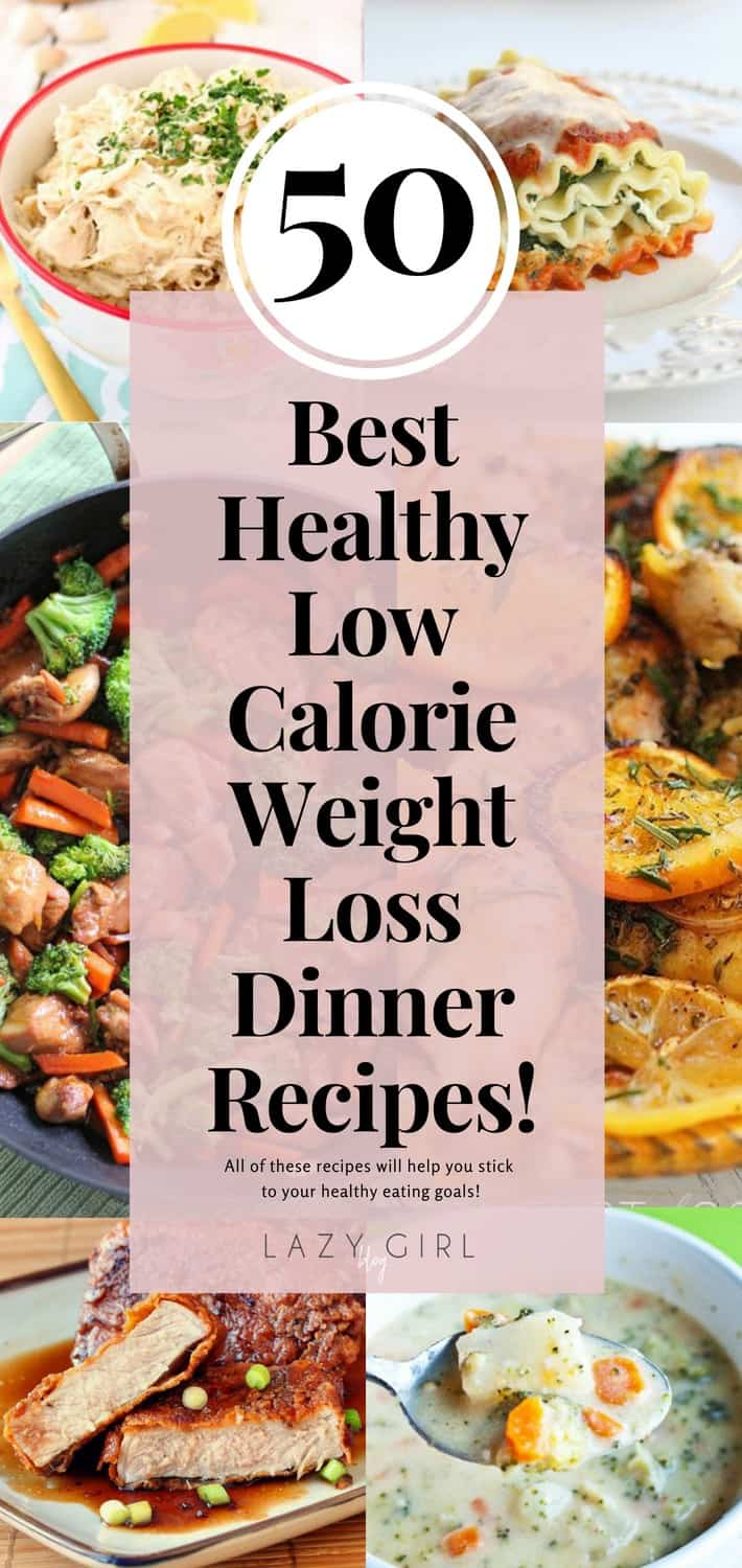 Best Healthy Low Calorie Weight Loss Dinner Recipes.