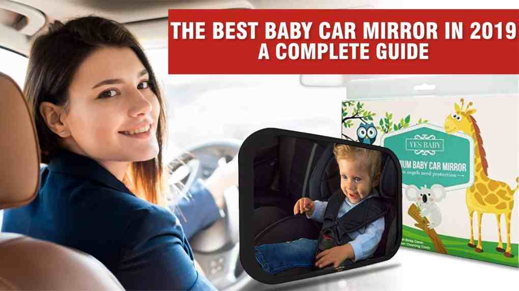 The Best Baby Car Mirror in 2019