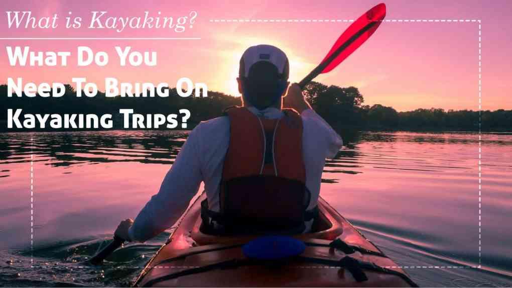 What Is Kayaking_Blog_FeaturedImage