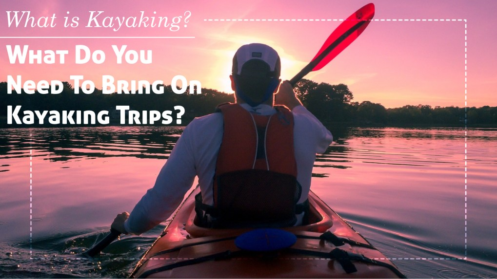 What Is Kayaking_Blog_FeaturedImage