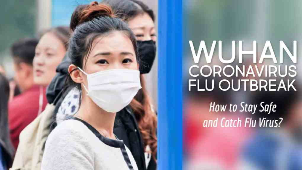 Wuhan coronavirus flu outbreak- How to stay safe and catch flu virus?
