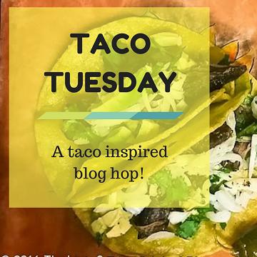 Taco Tuesday Blog Hop