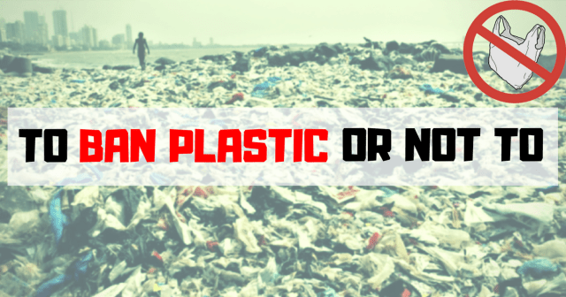 To Ban Plastic or Not to