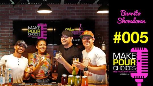 Long Beach Burrito Showdown   Long Beach Podcast   Make Pour Choices