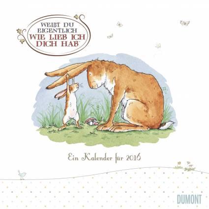 Broschürenkalender 2016 Weißt du eigentlich wie lieb ich