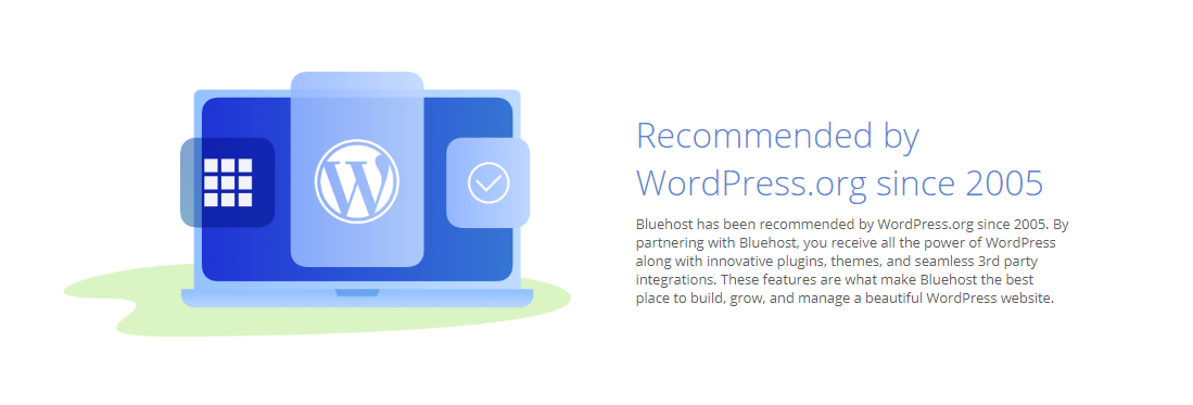 Bluehost is recommended by WordPress since 2005