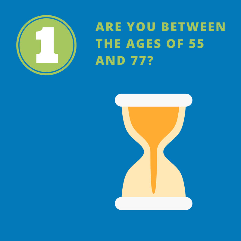 Are you between the ages of 55 and 77?