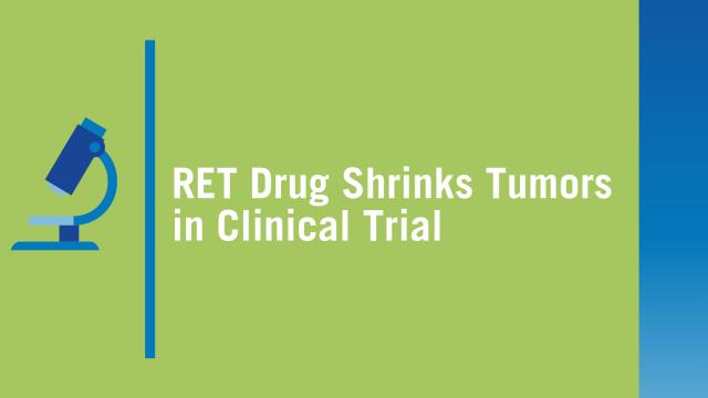 RET drug shrinks in clinical trial