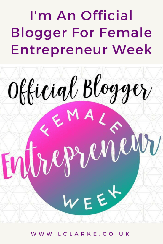 I'm An Official Blogger For Female Entrepreneur Week | LClarke.co.uk