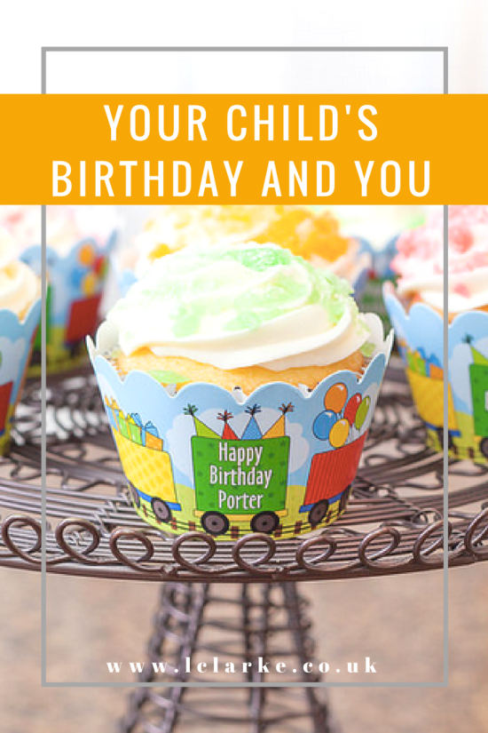 YOUR CHILD'S BIRTHDAY AND YOU | LClarke.co.uk