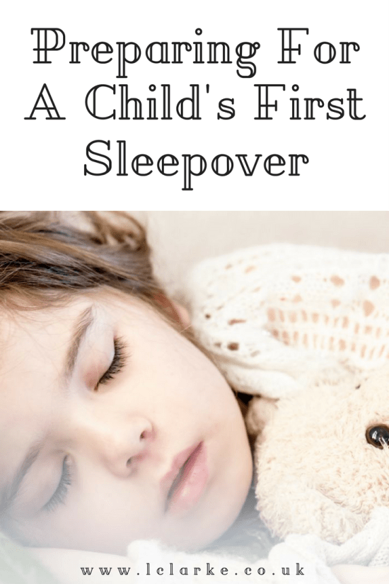 Preparing For A Child's First Sleepover | LClarke.co.uk