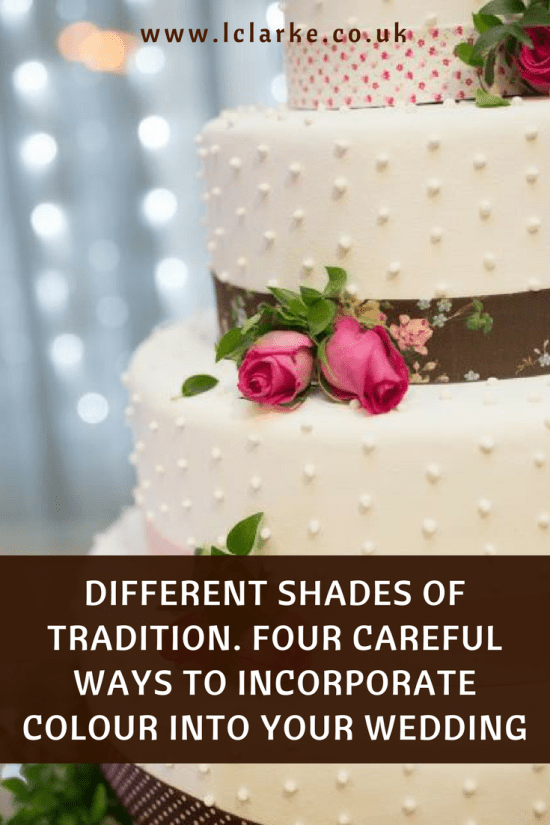 Different Shades Of Tradition. Four Careful Ways To Incorporate Colour Into Your Wedding | LClarke.co.uk
