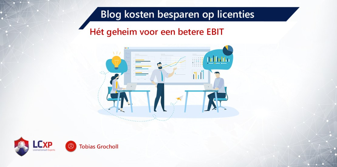 Tobias BLog Licentiekosten besparen en EBIT verbeteren