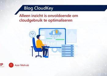 Azer Blog CloudKey-Alleen inzicht onvoldoende om cloudgebruik te optimaliseren