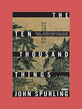 The Ten Thousand Things - John Spurling