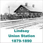 Lindsay Union Station 1879-1890