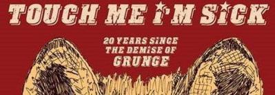 20 years since the demise of Grunge - 26th July Event Preview 28