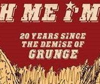 20 years since the demise of Grunge - 26th July Event Preview 44