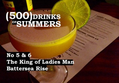 The King of Ladies Man - Battersea Rise - No 5 & 6 of 500 Drinks of Summers 23