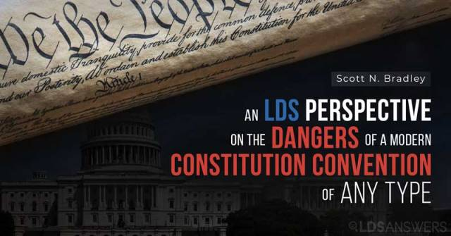 An LDS perspective on the dangers of a modern Constitution Convention of ANY type