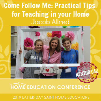 Come Follow Me: Practical Tips for Teaching in Your Home
