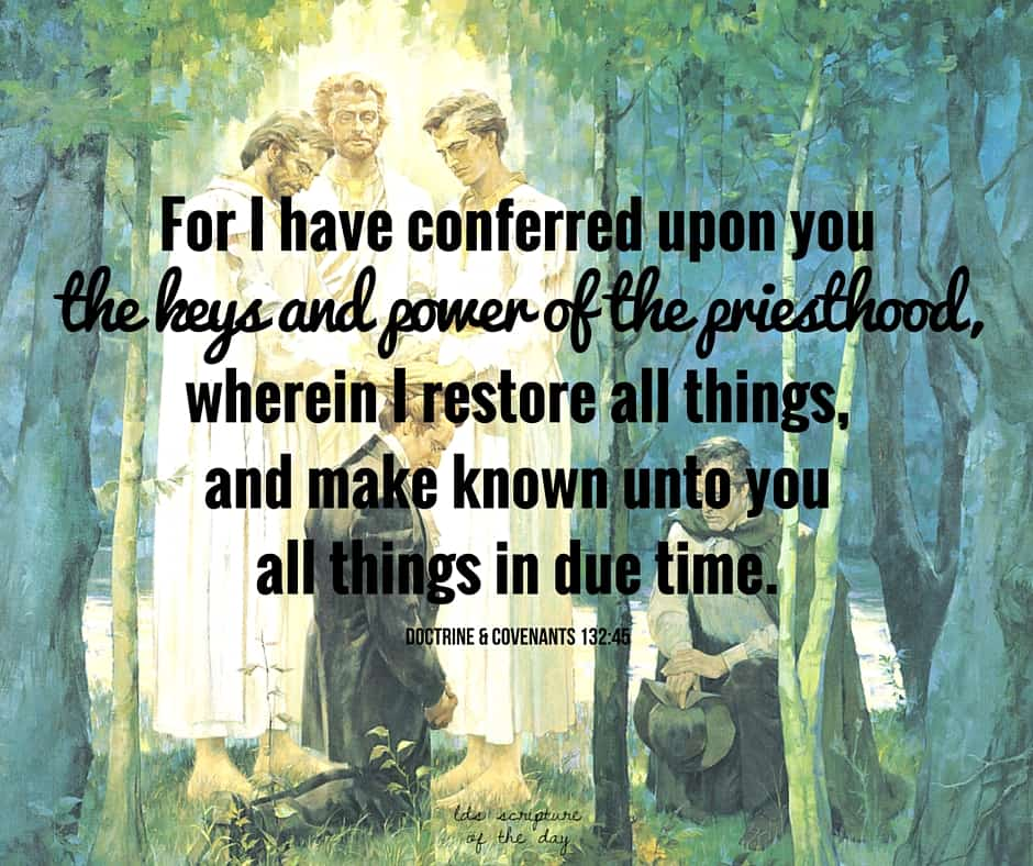 For I have conferred upon you the keys and power of the priesthood, wherein I restore all things, and make known unto you all things in due time. Doctrine & Covenants 132:45