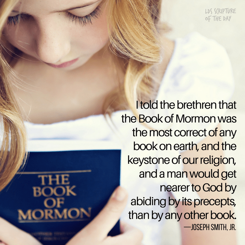 I told the brethren that the Book of Mormon was the most correct of any book on earth - Joseph Smith