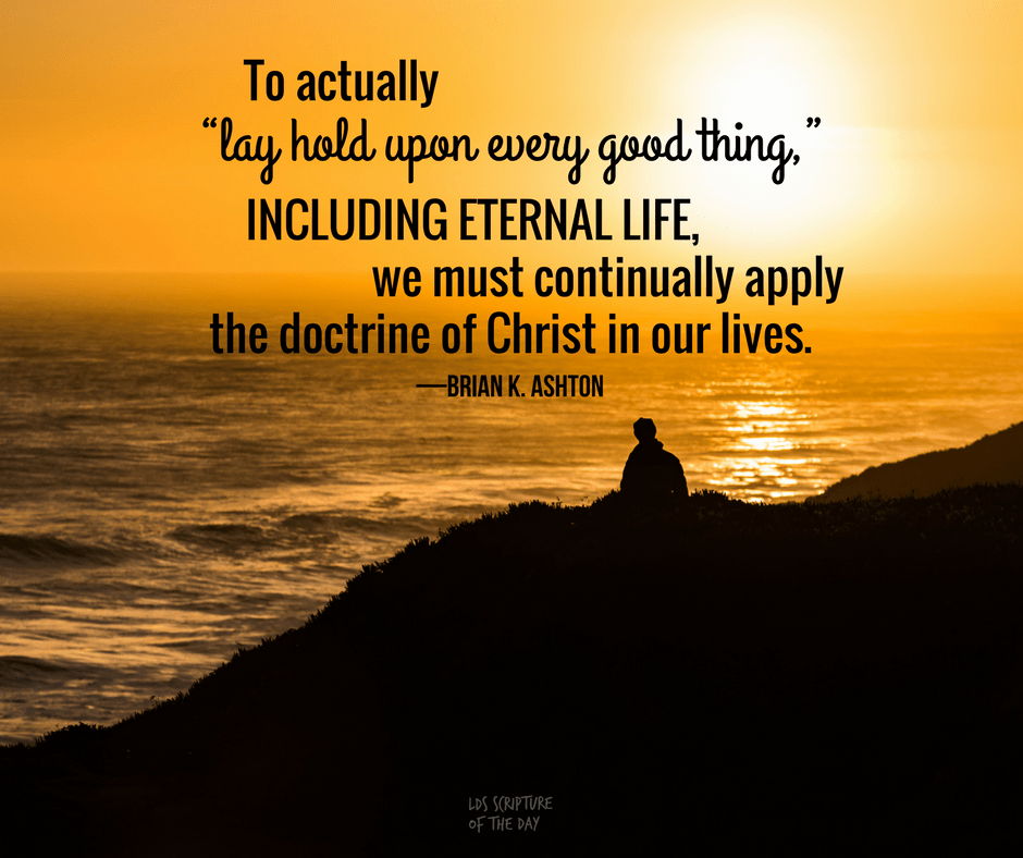 We must continually apply the doctrine of Christ in our lives