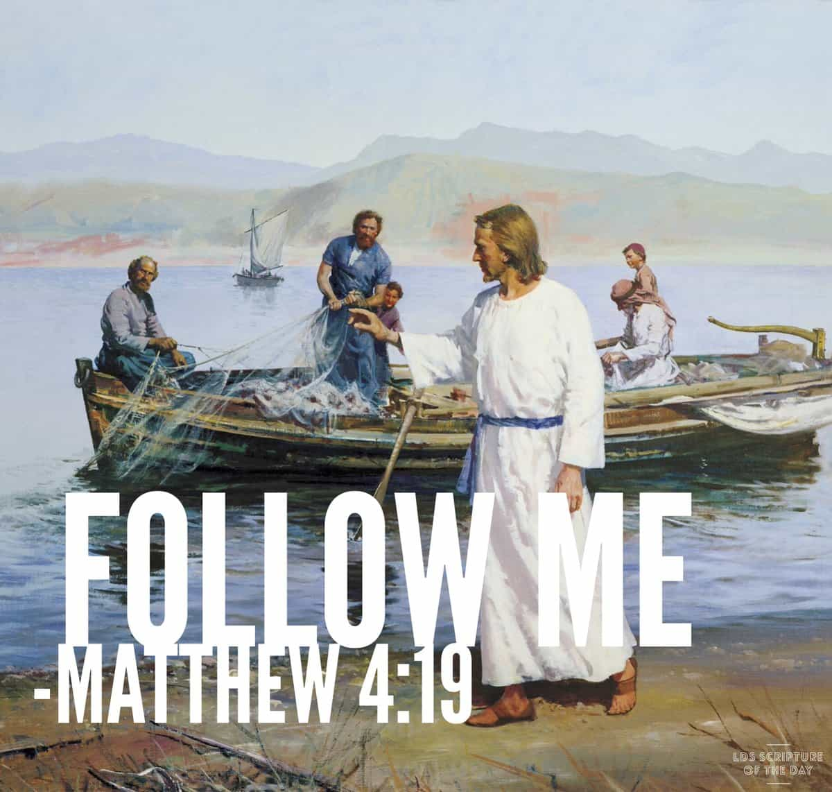 Follow me. Matthew 4:19