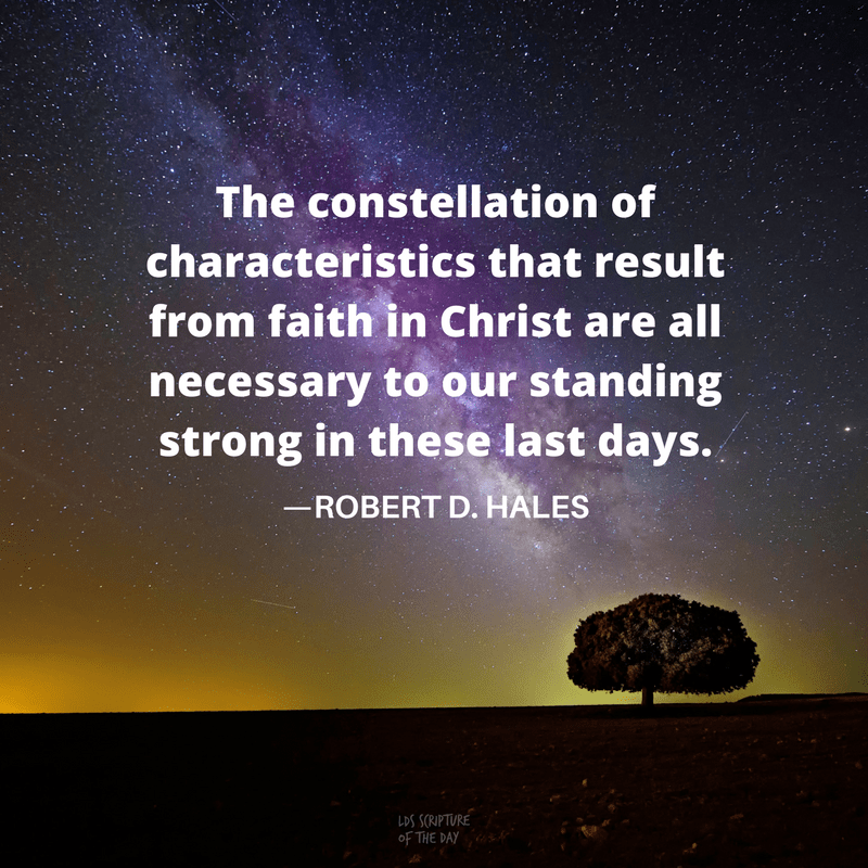 The constellation of characteristics that result from faith in Christ are all necessary to our standing strong