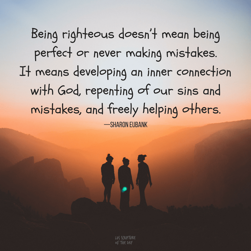 Being righteous doesn't mean being perfect or never making mistakes