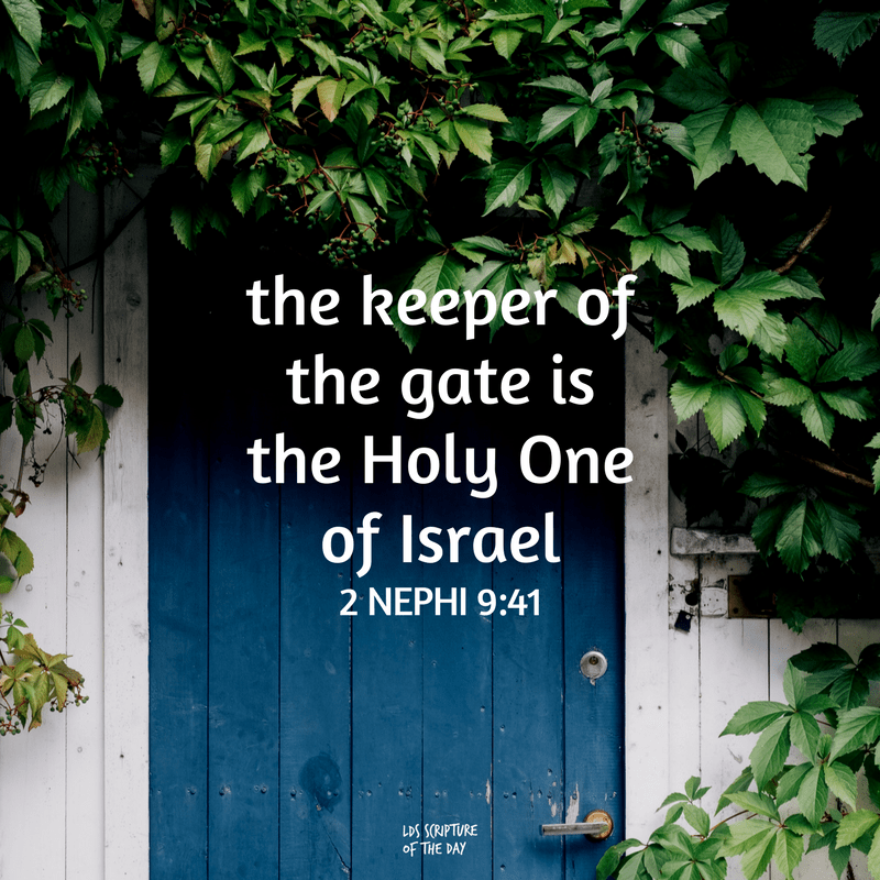the keeper of the gate is the Holy One of Israel 2 Nephi 9:41