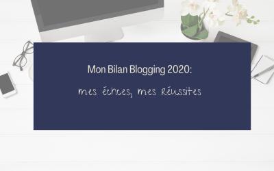 Mon bilan blogging 2020 : mes Échecs, mes Réussites