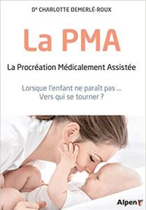 Soutien lors d'un parcours de PMA FIV - Le bonheur en éprouvette - La PMA Demerlé-Roux